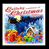 Lullaby Renditions of Christmas Classics