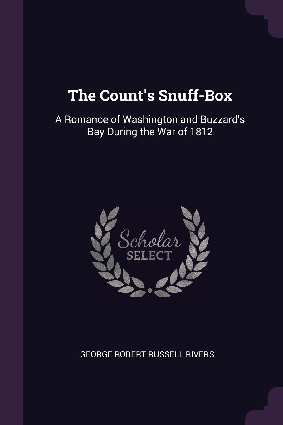 Download The Count's Snuff-Box: A Romance of Washington and Buzzard's Bay During the War of 1812 pdf