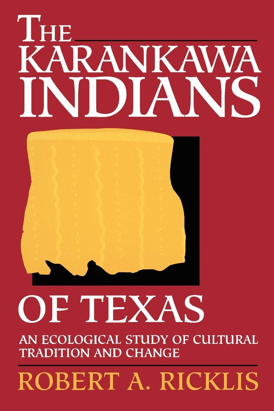 The Karankawa Indians of Texas: An Ecological Study of Cultural ...
