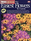 Ortho's All about the Easiest Flowers to Grow, Penelope O'Sullivan, 0897214617
