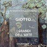 Giotto (I grandi dell'arte) | Roberta Dalessandro