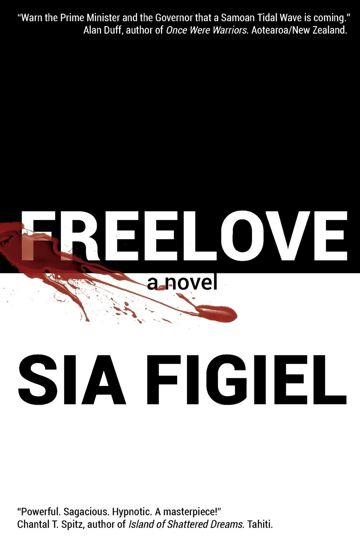 Freelove: a novel: Figiel, Sia: 9780982253557: Amazon.com: Books
