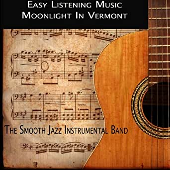 easy listening music moonlight in vermont by the smooth jazz instrumental band on amazon music. Black Bedroom Furniture Sets. Home Design Ideas