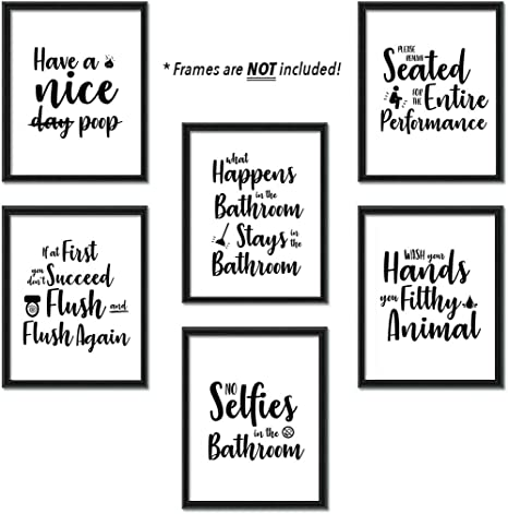 Amazon Com Bathroom Quotes And Sayings Art Prints Set Of Six Photos 8x10 Unframed Great Gift For Restroom And Toilet Decor Black And White Funny Home Wall Pictures Of Hillarious
