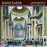 Saint-Saens: Preludes et Fugues, Fantaisies, Marche Religieuse, Benediction Nuptiale, Cypres