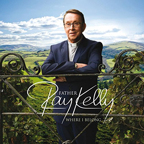 Father Ray Kelly - Where I Belong