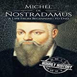 #2: Nostradamus: A Life from Beginning to End