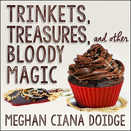 Trinkets, Treasures, and Other Bloody Magic: Dowser Series - Other Words For Bloody