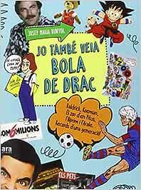Jo també veia Bola de Drac (CATALAN): Amazon.es: Bunyol i Duran ...