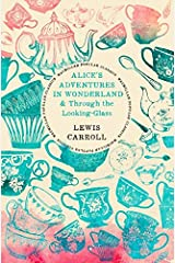 Alice's Adventures in Wonderland & Through the Looking Glass Paperback