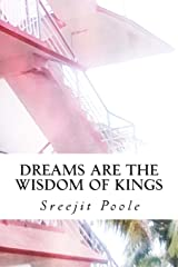Dreams Are The Wisdom Of Kings: Short Stories Paperback