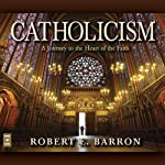 Catholicism: A Journey to the Heart of the Faith | Robert Barron