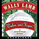 Wishin' and Hopin': A Christmas Story Audiobook by Wally Lamb Narrated by Wally Lamb