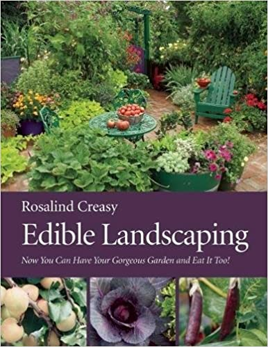 edible landscaping rosalind creasy 9781578051540 amazon com books