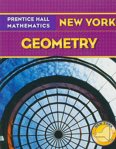 Prentice Hall Mathematics: New York Geometry