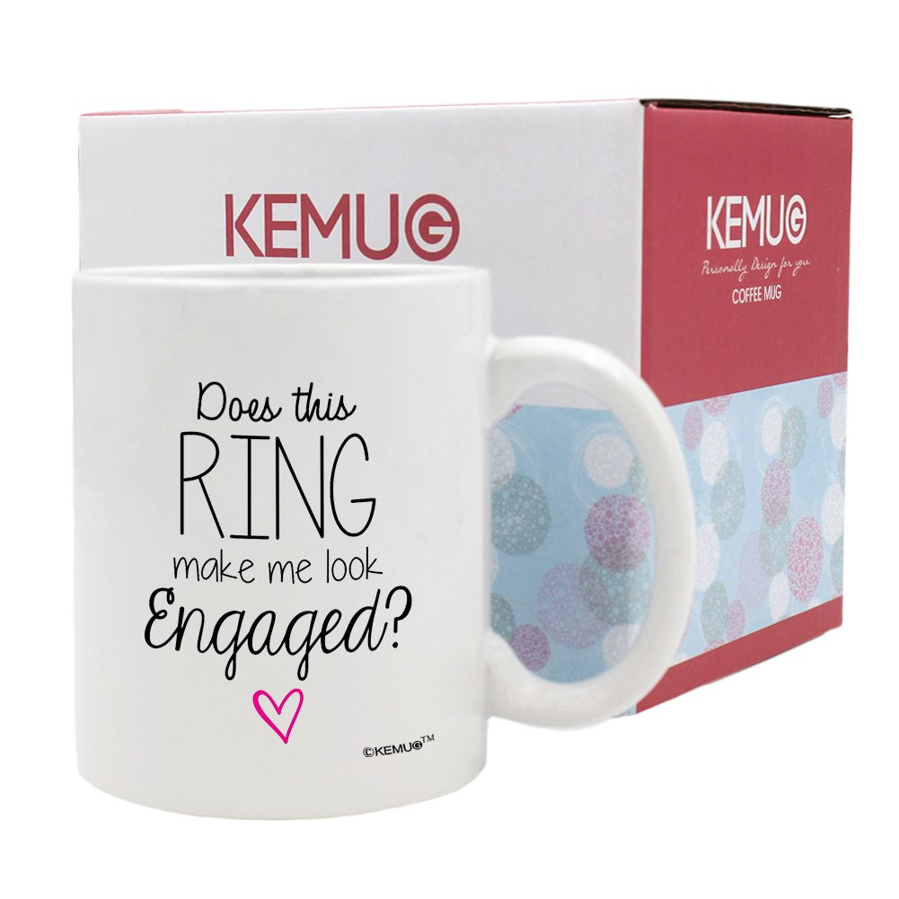 KeMug - Does This Ring Make Me Look Engaged - 11 Ounce White Ceramic Coffee Mug or Tea Cups Zhihui Co. Ltd