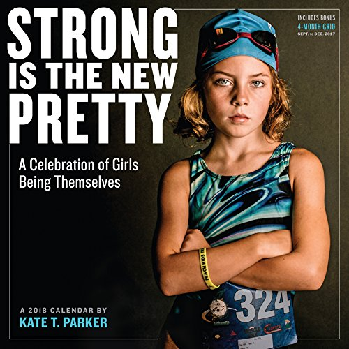 Pretty Girl Photo - Strong Is the New Pretty Wall Calendar 2018
