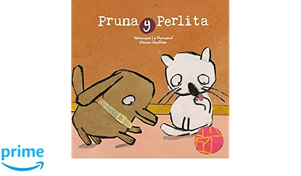 Pruna y Perlita (Spanish Edition): Vêronique Le Normand, Manon Gauthier: 9788491451709: Amazon.com: Books