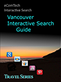 Vancouver BC City Guide: Vancouver Interactive City Guide (Waterfront Series Book 6)
