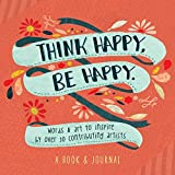 img - for Think Happy, Be Happy: Art, Inspiration, Joy book / textbook / text book