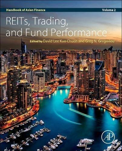 Handbook of Asian Finance: REITs, Trading, and Fund Performance, Volume 2 by Academic Press