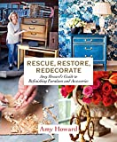 ideas for painted furniture Rescue, Restore, Redecorate: Amy Howard's Guide to Refinishing Furniture and Accessories