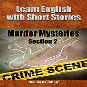 Learn English with Short Stories: Murder Mysteries, Section 2 - Audiobook