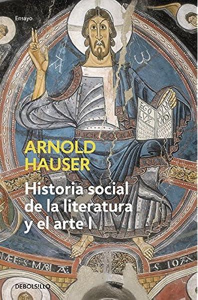 Historia social de la literatura y el arte I: Desde la prehistoria hasta el barroco Ensayo | Arte: Amazon.es: Hauser, Arnold: Libros