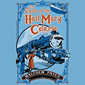 The Case of the 'Hail Mary' Celeste: The Case Files of Jack Wenlock, Railway Detective   Malcolm Pryce
