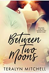 Between Two Moons (Falling for the Unexpected Book 1) Kindle Edition