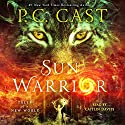 Sun Warrior: Tales of a New World Audiobook by P.C. Cast Narrated by Caitlin Davies