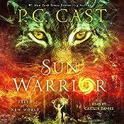 Sun Warrior: Tales of a New World | P.C. Cast