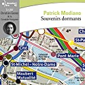 Souvenirs dormants Audiobook by Patrick Modiano Narrated by Christian Gonon