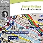 Souvenirs dormants | Patrick Modiano