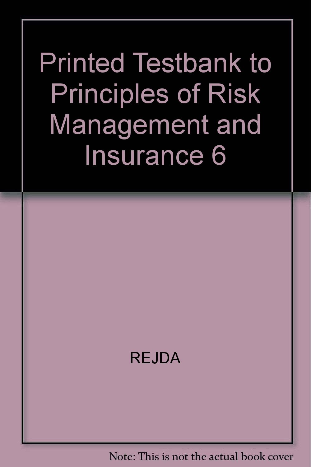 Printed Testbank to Principles of Risk Management and