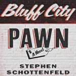 Bluff City Pawn: A Novel | Stephen Schottenfeld