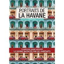 Portraits de La Havane: La Havane par ceux qui y vivent ! (Vivre ma ville) (French Edition)