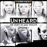 Ep. 1: Who is Anna Winslow? (Unheard) | Anthony Del Col,Cassandra Bond,JP Conway,James Davies,Steve Alexander,Phillip Bretherton,Daniel Collard