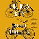 Golden Boy: A Novel Audiobook by Abigail Tarttelin Narrated by Christian Coulson, James Langton, Abigail Tarttelin, Keith Nobbs, Kate Reading, Anita Sabherwal