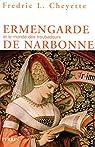 Ermengarde et le monde des troubadours de Narbonne par Cheyette