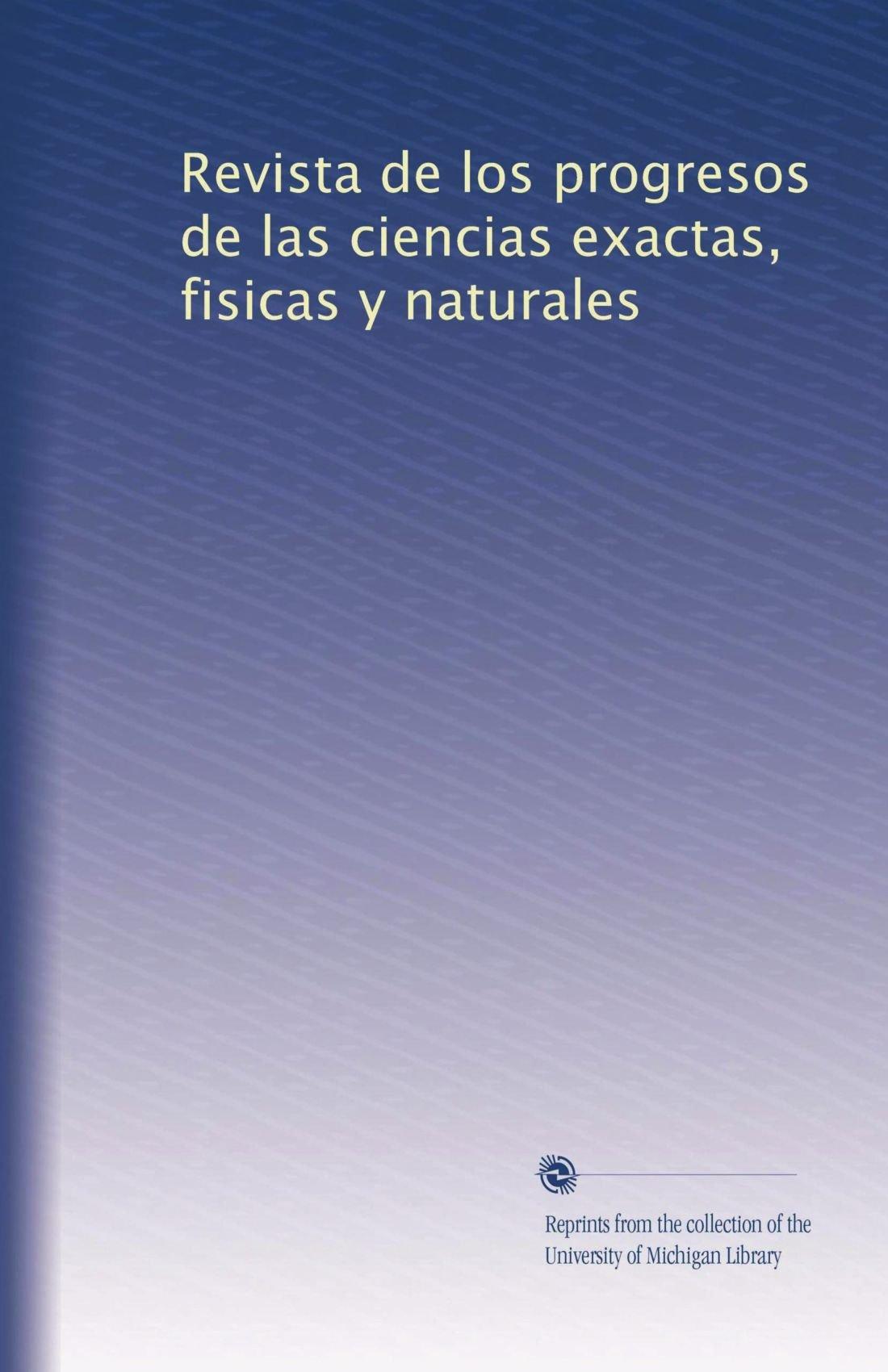 Download Revista de los progresos de las ciencias exactas, fisicas y naturales (Spanish Edition) PDF