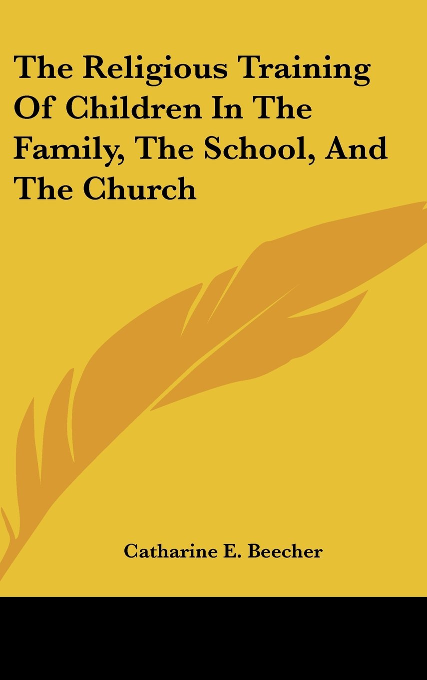 Download The Religious Training Of Children In The Family, The School, And The Church pdf epub