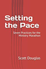 Setting the Pace: Seven Practices for the Ministry Marathon Paperback