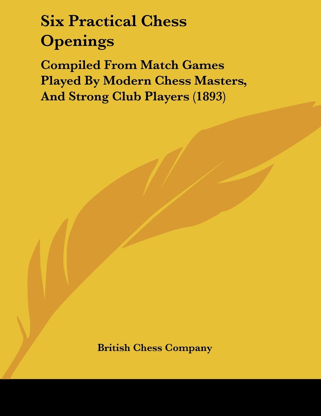 Download Six Practical Chess Openings: Compiled From Match Games Played By Modern Chess Masters, And Strong Club Players (1893) pdf