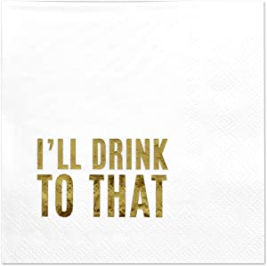 Andaz Press I'll Drink to That, Funny Quotes Cocktail Napkins, Gold Foil, Bulk 50-Pack Count 3-Ply Disposable Fun Beverage Napkins for Birthday Party, Holiday, Christmas, New Year's Eve Bar