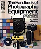 The Handbook of Photographic Equipment, Adrian Holloway, 039451369X