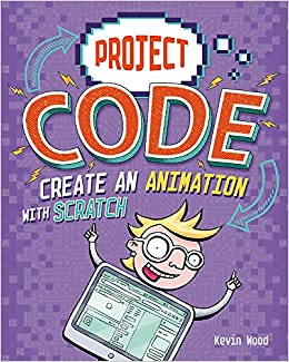 Buy Create An Animation with Scratch (Project Code) Book Online at