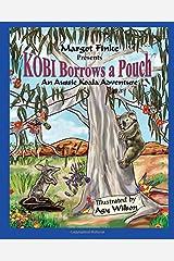Kobi Borrows a Pouch: An Aussie Koala Adventure Paperback