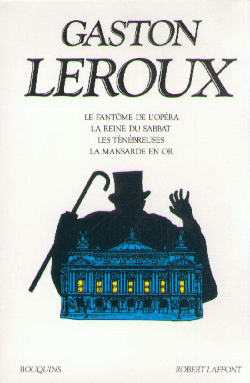 Le Fantôme de l'Opéra: Amazon.fr: Leroux, Gaston: Livres