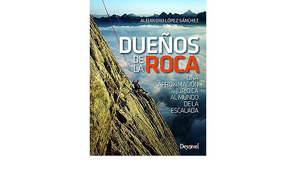 Dueños de la roca. Una aproximación jurídica al mundo de la ...